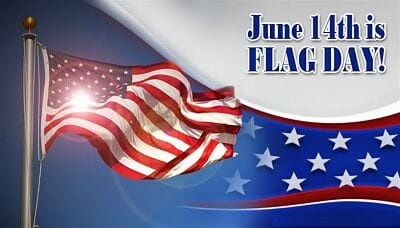 Flag Day – Sunday, June 14